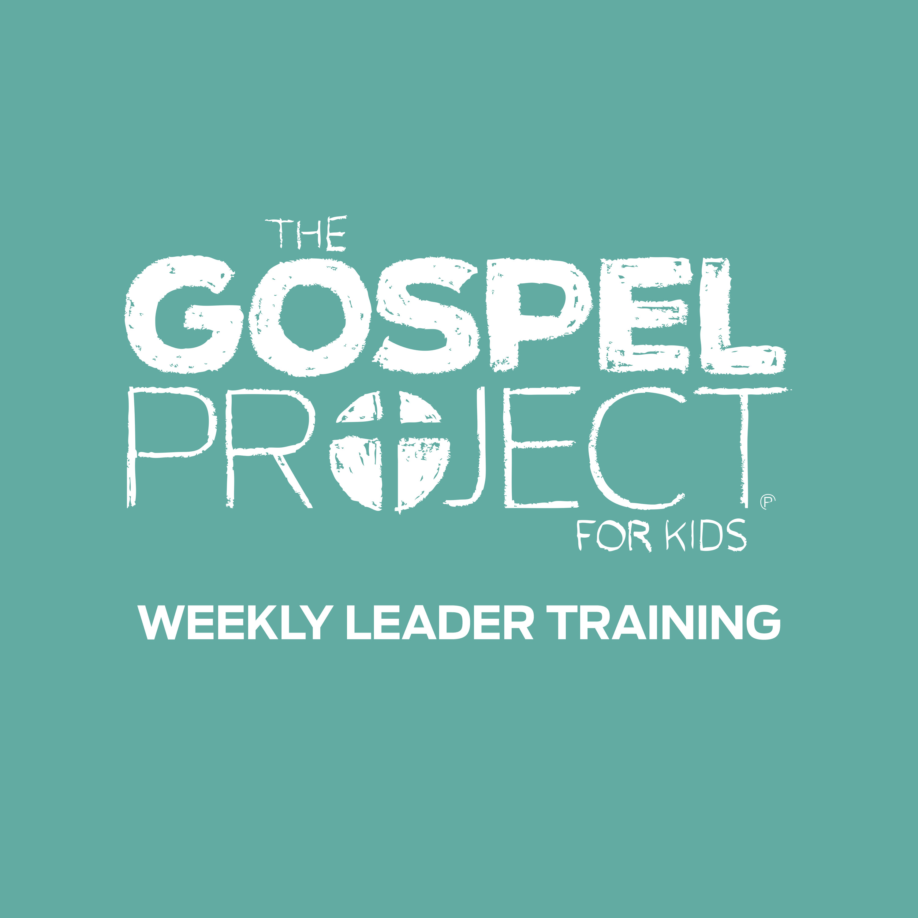 The Gospel Project for Kids Weekly Leader Training